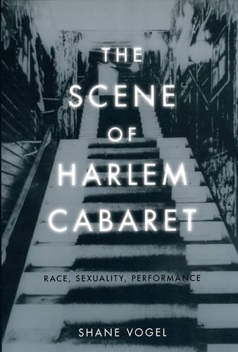 The Scene of Harlem Cabaret: Race, Sexuality, Performance (Paperback)