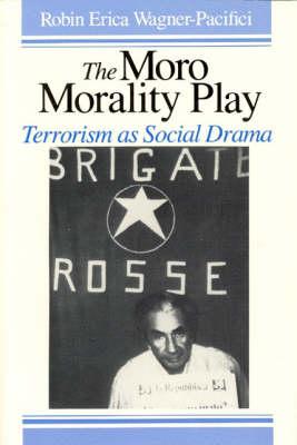 The Moro Morality Play: Terrorism as Social Drama (Paperback)