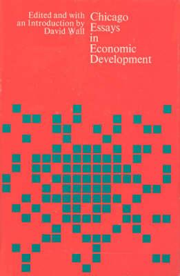 Chicago Essays in Economic Development (Hardback)