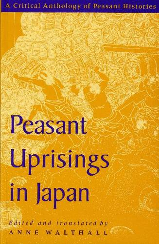 Peasant Uprisings in Japan: An Anthology of Peasant Histories (Paperback)