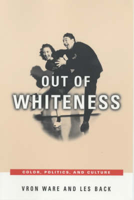 Out of Whiteness: Color, Politics, and Culture (Paperback)