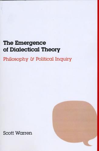 Emergence of Dialectical Theory: Philosophy and Political Inquiry (Paperback)