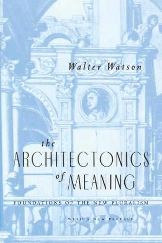 The Architectonics of Meaning: Foundations of the New Pluralism (Paperback)