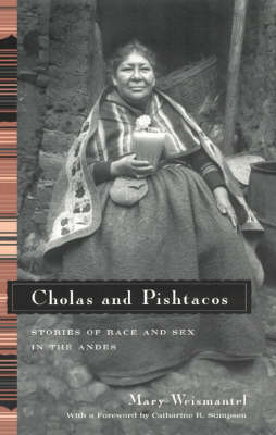 Cholas and Pishtacos: Stories of Race and Sex in the Andes - Women in Culture and Society Series (Paperback)