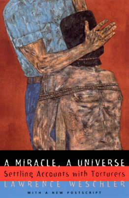 A Miracle, a Universe: Settling Accounts with Torturers (Paperback)