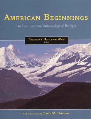 American Beginnings: Prehistory and Palaeoecology of Beringia (Paperback)