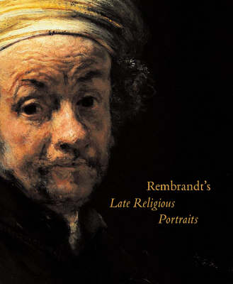 Rembrandt's Late Religious Portraits (Hardback)