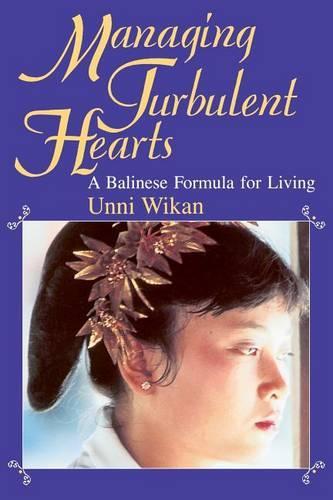 Managing Turbulent Hearts: Balinese Formula for Living (Paperback)