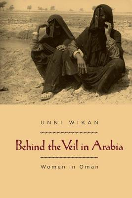 Behind the Veil in Arabia: Women in Oman (Paperback)