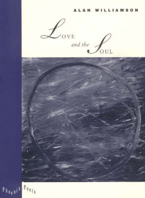 Love and the Soul - Phoenix Poets (Paperback)