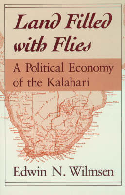 Land Filled with Flies: Political Economy of the Kalahari (Paperback)