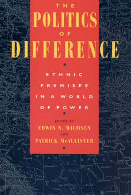 The Politics of Difference: Ethnic Difference in a World of Power (Paperback)