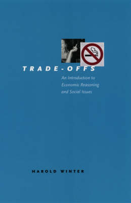 Trade-offs: An Introduction to Economic Reasoning and Social Issues (Hardback)
