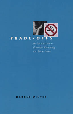 Trade-offs: An Introduction to Economic Reasoning and Social Issues (Paperback)