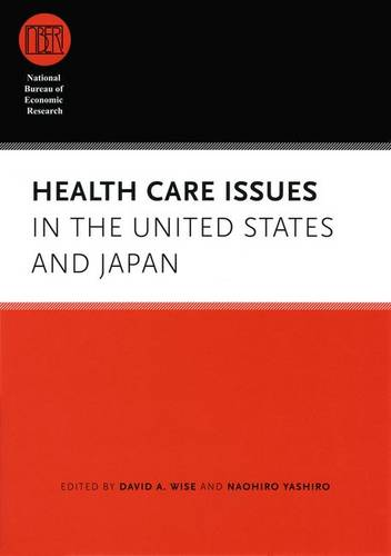 Health Care Issues in the United States and Japan - National Bureau of Economic Research Conference Report (Hardback)