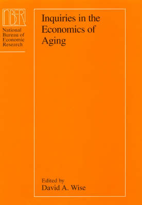 Inquiries in the Economics of Aging - NBER-Project Reports                                  (CHUP) (Hardback)