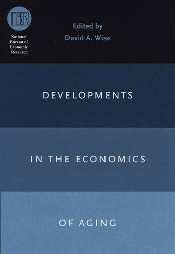 Developments in the Economics of Aging - National Bureau of Economic Research Conference Report (Hardback)