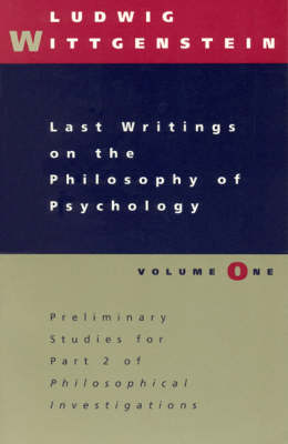 Last Writings on the Philosophy of Psychology: Vol 1 (Paperback)