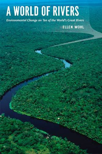 A World of Rivers: Environmental Change on Ten of the World's Great Rivers (Hardback)