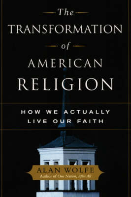 The Transformation of American Religion: How We Actually Live Our Faith (Paperback)