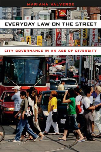 Everyday Law on the Street: City Governance in an Age of Diversity - Chicago Series in Law and Society (Paperback)