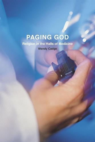 Paging God: Religion in the Halls of Medicine (Hardback)