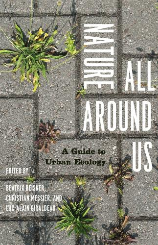 Nature All Around Us: A Guide to Urban Ecology (Paperback)