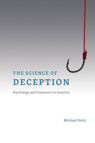 The Science of Deception: Psychology and Commerce in America (Hardback)