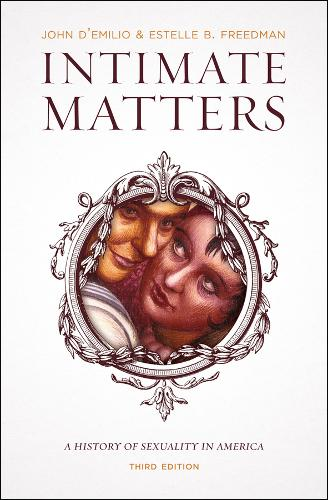 Intimate Matters: A History of Sexuality in America (Paperback)