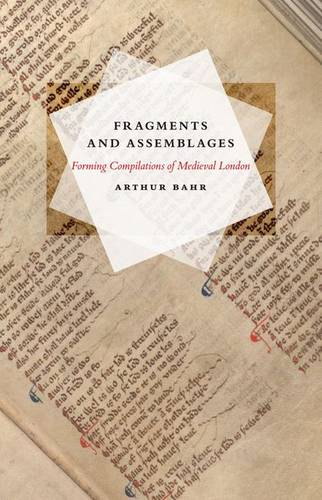 Fragments and Assemblages: Forming Compilations of Medieval London (Hardback)