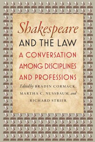 Shakespeare and the Law: A Conversation Among Disciplines and Professions (Hardback)