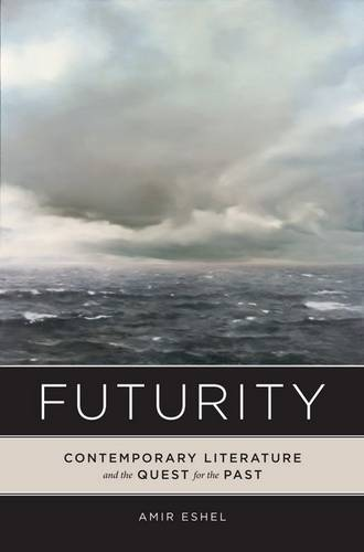 Futurity: Contemporary Literature and the Quest for the Past (Hardback)