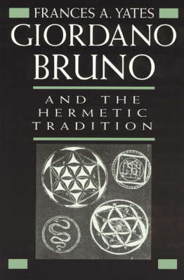 Giordano Bruno and the Hermetic Tradition (Paperback)