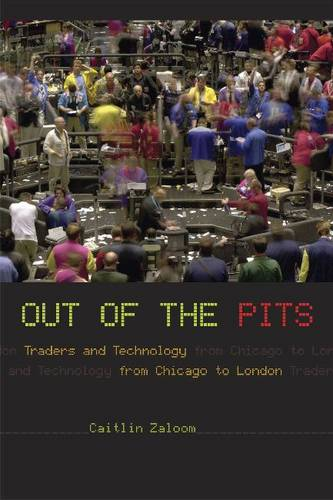 Out of the Pits: Traders and Technology from Chicago to London (Paperback)