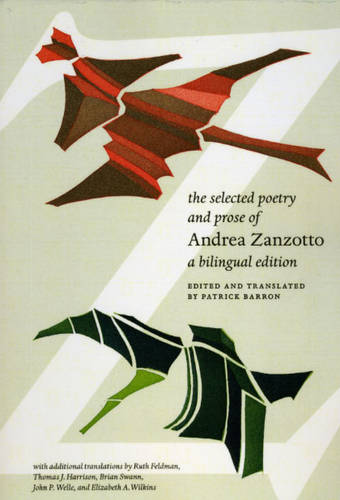 The Selected Poetry and Prose of Andrea Zanzotto: A Bilingual Edition (Paperback)