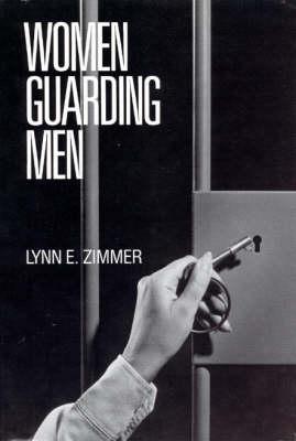 Women Guarding Men - Studies in Crime & Justice (Hardback)