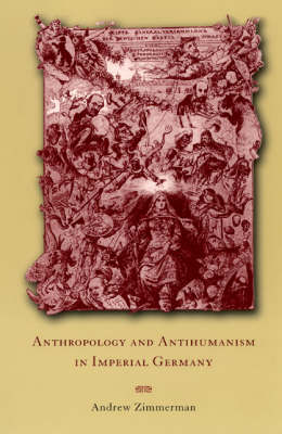 Anthropology and Antihumanism in Imperial Germany (Paperback)