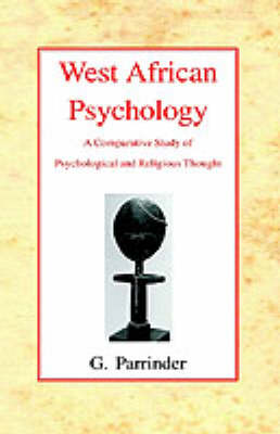 West African Psychology: A Comparative Study of Psychology and Religious Thought (Hardback)