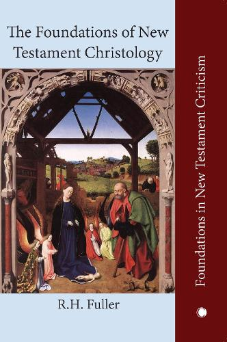 The Foundations of New Testament Christology (Hardback)
