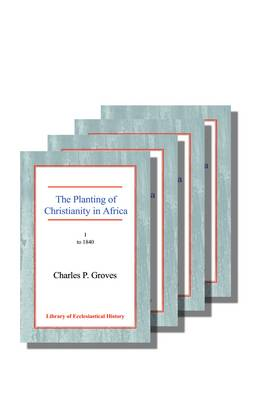 The Planting of Christianity in Africa: Four Volume Set (Paperback)