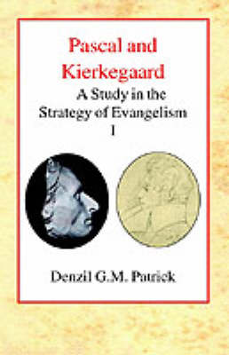 Pascal and Kierkegaard: A Study in the Strategy of Evangelism (Volume I) (Hardback)