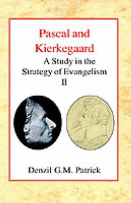 Pascal and Kierkegaard: A Study in the Strategy of Evangelism (Volume II) (Hardback)