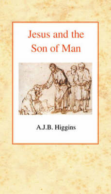 Jesus and the Son of Man (Paperback)