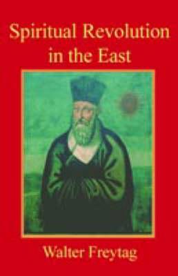 Spiritual Revolution in the East - ClassicsReligionAsia (Paperback)