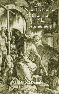 The New Testament Concept of Atonement: The Gospel of the Calvary Event (Paperback)