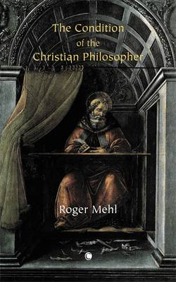 The Condition of the Christian Philosopher (Paperback)