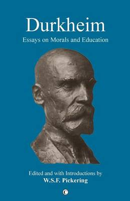 Durkheim: Essays on Morals and Education (Paperback)