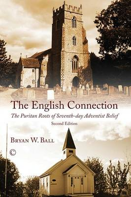 The English Connection: The Puritan Roots of Seventh-Day Adventist Belief (2nd Edition) (Paperback)