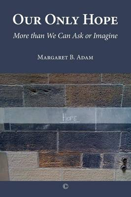 Our Only Hope: More than We Can Ask or Imagine (Paperback)