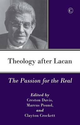 Theology After Lacan: The Passion for the Real (Paperback)
